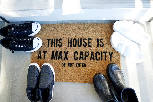 This House is at Max Capacity Do Not Enter Doormat