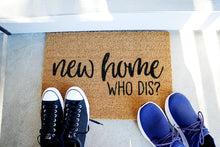 Load image into Gallery viewer, New Home Who Dis? Doormat