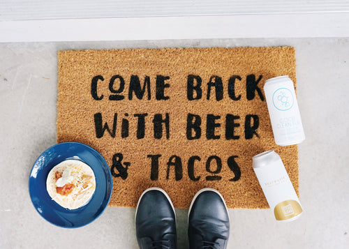 Come Back with Beer and Tacos Doormat