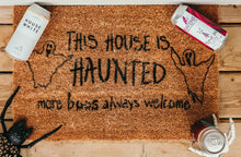 Load image into Gallery viewer, This House is Haunted more boos always welcome Doormat