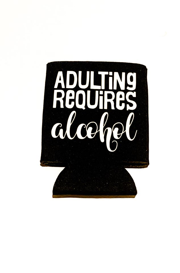 Adulting Requires Alcohol Koozie