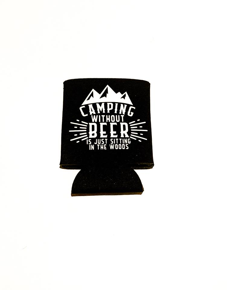 Camping Without Beer Is Just Camping In The Woods Koozie