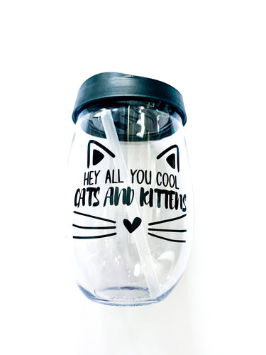 Hey All You Cool Cats and Kittens Stemless Wine Glass/Tumbler