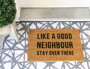 Like a Good Neighbour Stay Over There (not so) Welcome Doormat