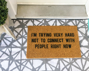 I'm Trying Very Hard Not to Connect With People Right Now (not so) Welcome Doormat
