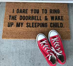 I Dare You To Ring The Doorbell & Wake Up The Sleeping Child Doormat