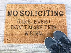 No Soliciting, (Like Ever.) Don't Make this Weird Doormat