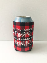 Load image into Gallery viewer, Weekend Forecast CAMPING With A Chance Of DRINKING Koozie