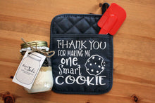 Load image into Gallery viewer, Thanks for Making me One Smart Cookie Pot Holder