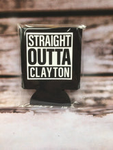 Load image into Gallery viewer, Straight Outta Clayton Koozie