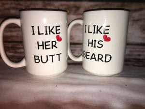 15oz 'I LIKE HER BUTT / I LIKE HIS BEARD' Coffee Mug