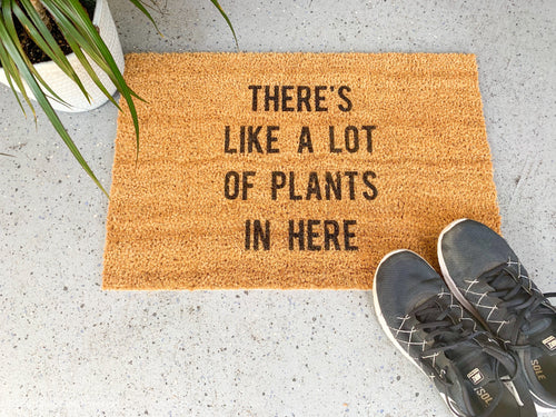 There's Like A Lot of Plants in Here Welcome Door mat
