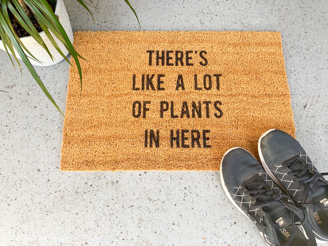 There's Like A Lot of Plants in Here Welcome Doormat