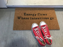 Load image into Gallery viewer, Energy Flows Where Intention Go Doormat