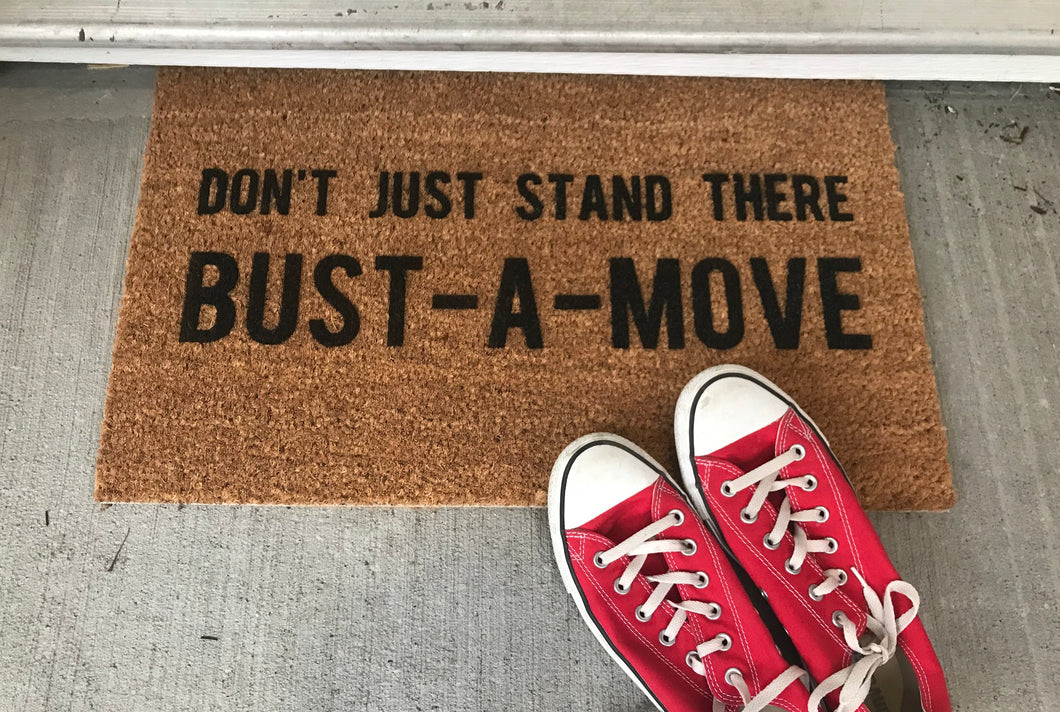 Don't Just Stand There... BUST-A-MOVE Doormat