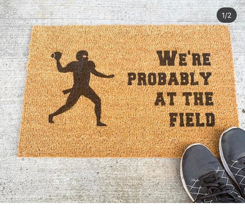 We're Probably at the Field Welcome Doormat