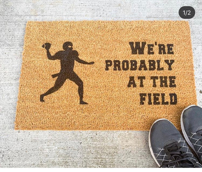 We're Probably at the Field Welcome Door mat