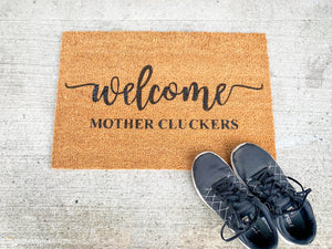 Welcome Mother Cluckers Welcome Doormat