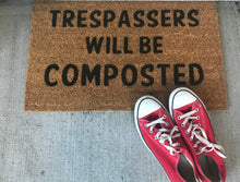 Load image into Gallery viewer, Trespassers Will Be Composted Doormat