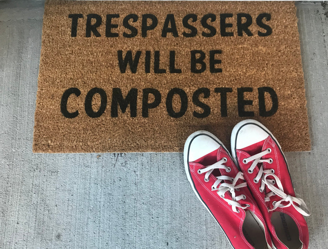 Trespassers Will Be Composted Doormat