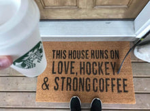 Load image into Gallery viewer, This House Runs On Love, Hockey, and Strong Coffee Welcome Doormat