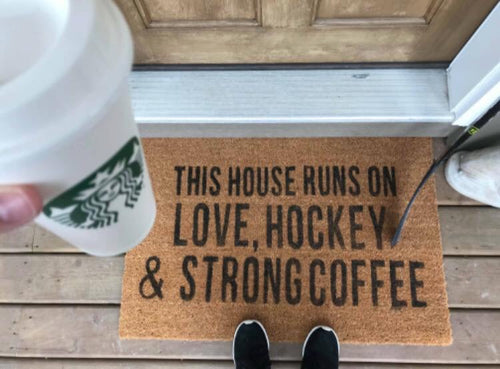 This House Runs On Love, Hockey, and Strong Coffee Welcome Doormat