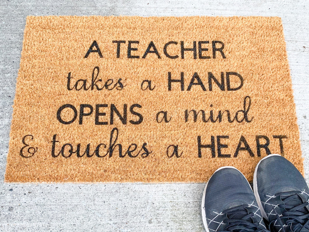 MonkeyFly Memories A Teacher Takes A HAND OPENS A Mind & Touches A HEART Doormat