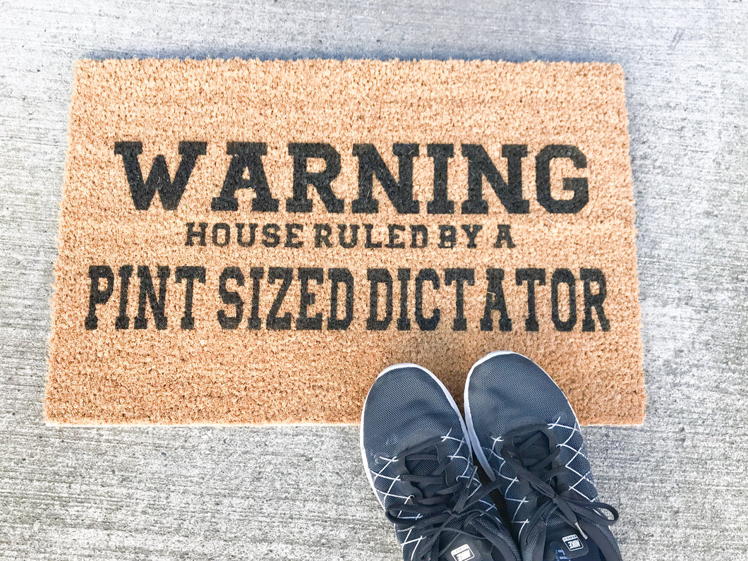 Warning... House Ruled By A Pint Sized Dictator Doormat
