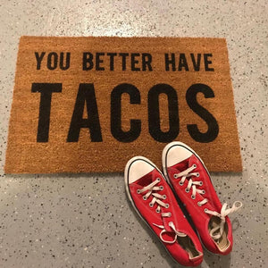 You Better Have Tacos Doormat