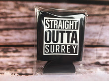 Load image into Gallery viewer, Straight Outta Surrey