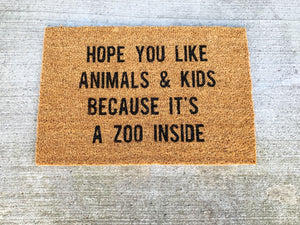Hope You Like Kids & Animals Because It's a Zoo Inside Doormat
