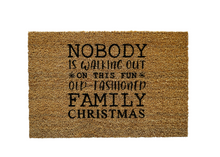 Load image into Gallery viewer, Nobody is Walking out on this fun Old-Fashioned Family Christmas Doormat