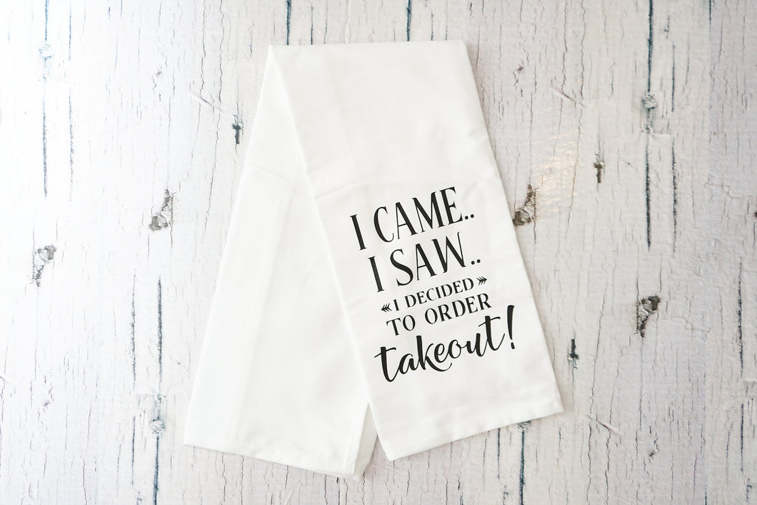 I Came I Saw I Ordered Takeout Tea Towel