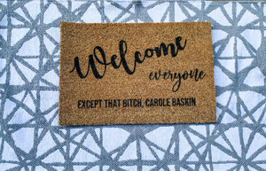 Welcome Everyone Except That Bitch Carole Baskin Welcome Doormat