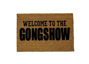Welcome to the GONGSHOW Doormat