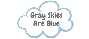 Gray Skies Are Blue