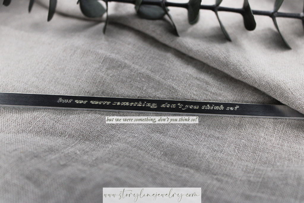 "The ""But We Were Something"" Lyric Cuff Bracelet"