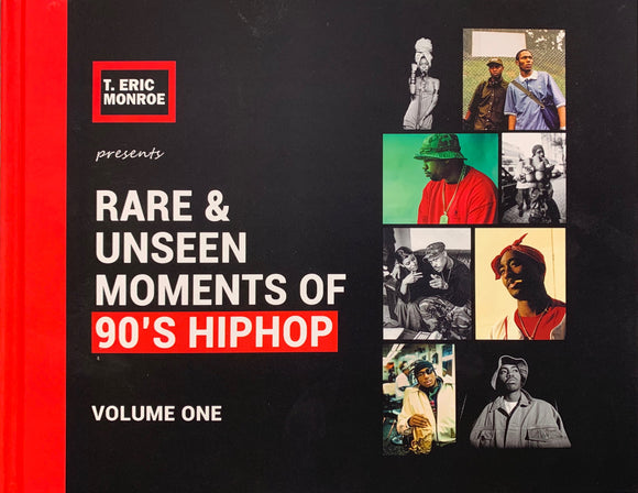 T.Eric Monroe - Rare & Unseen Moments Of 90's Hiphop Vol. 1