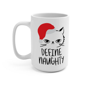 """DEFINE NAUGHTY"" Mug 15oz"