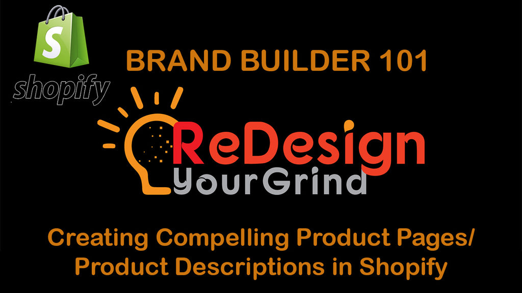 Brand Builder 101: Creating Compelling Product Pages/ Product Descriptions in Shopify
