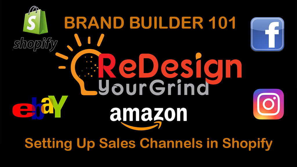 Brand Builder-101: Setting up Sales Channels on Shopify - ReDesignYourGrind