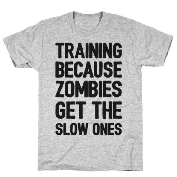 Unisex Short-Sleeve Tee - ''TRAINING BECAUSE ZOMBIES GET THE SLOW ONES''