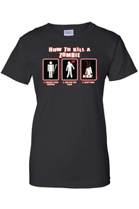 Women's Juniors T-Shirt - ''How To Kill A Zombie''