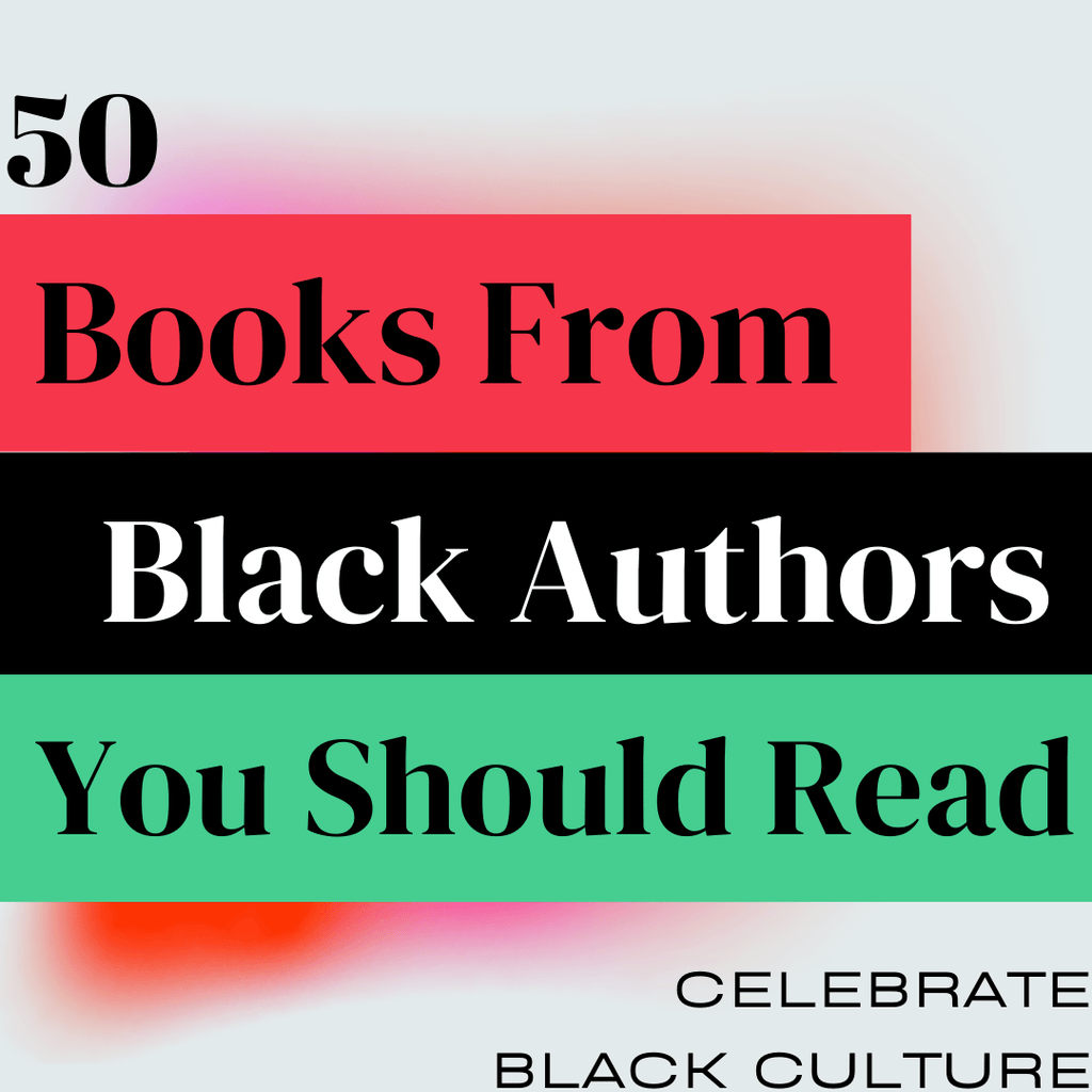 50 Books by Black Authors You Should Read