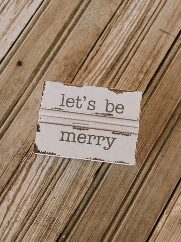 Christmas Decor- Let's Be Merry Sign