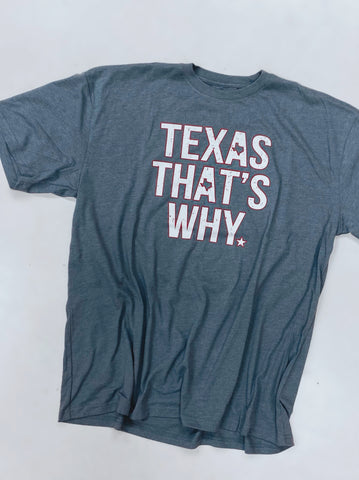 Texas That's Why Graphic Tee
