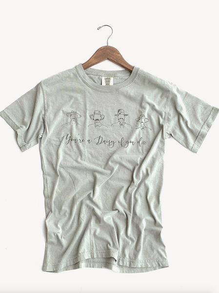 You're A Daisy If You Do Graphic Tee