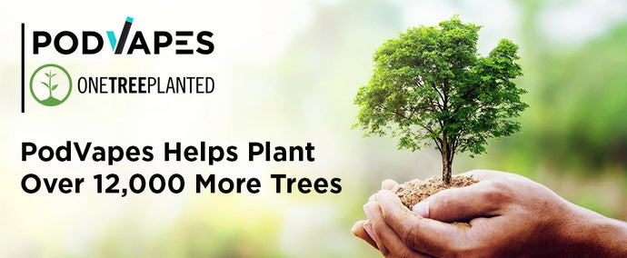 PodVapes Helps Plant Over 12,000 More Trees!