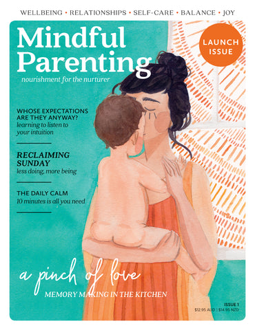 Mindful Parenting Issue 1 - You First
