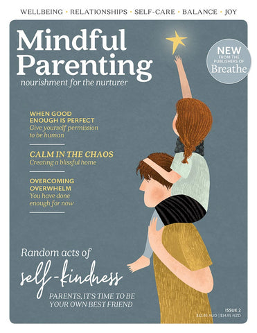 Mindful Parenting Issue 2 - When good enough is perfect